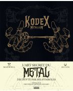 KODEX METALLUM - L'ART SECRET DU METAL DECRYPTE PAR SES SYMBOLES