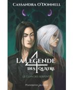 LA LEGENDE DES QUATRE - T03 - LE CLAN DES SERPENTS